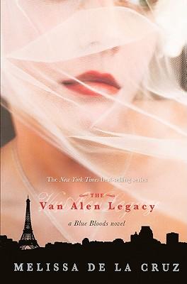 The Van Alen Legacy: A Blue Bloods Novel - de la Cruz, Melissa