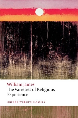 The Varieties of Religious Experience - James, William, and Bradley, Matthew (Editor)