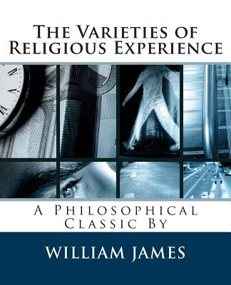 The Varieties of Religious Experience - James, William, Dr.