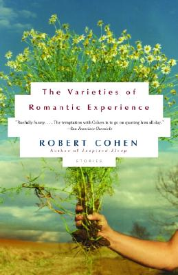 The Varieties of Romantic Experience - Cohen, Robert