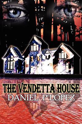 The Vendetta House - P'Lopez, Daniel