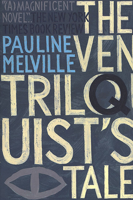 The Ventriloquist's Tale - Melville, Pauline
