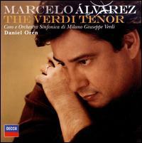 The Verdi Tenor - Annalisa Raspagliosi (soprano); Arturo Chacón-Cruz (tenor); Marcelo Álvarez (tenor);...