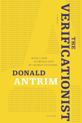 The Verificationist - Antrim, Donald, and Saunders, George (Introduction by)