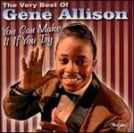 The Very Best of Gene Allison: You Can Make It if You Try