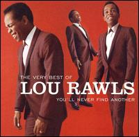 The Very Best of Lou Rawls: You'll Never Find Another - Lou Rawls