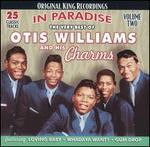 The Very Best of Otis Williams and His Charms: In Paradise, Vol. 2