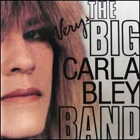 The Very Big Carla Bley Band - Carla Bley