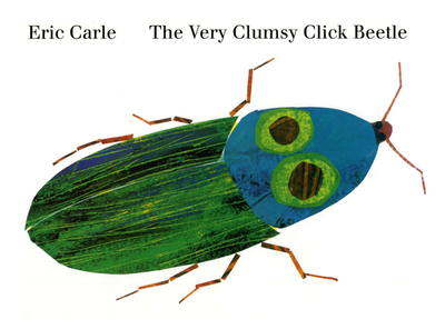 The Very Clumsy Click Beetle - Carle, Eric