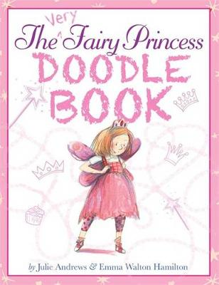The Very Fairy Princess Doodle Book - Andrews, Julie, and Walton Hamilton, Emma