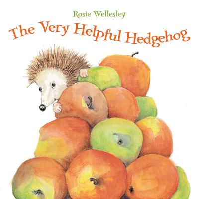 The Very Helpful Hedgehog - Wellesley, Rosie