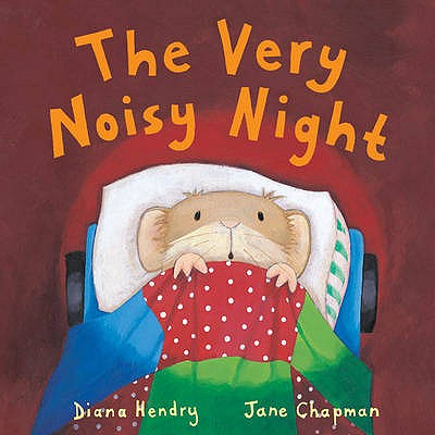 The Very Noisy Night - Hendry, Diana, and Chapman, Jane