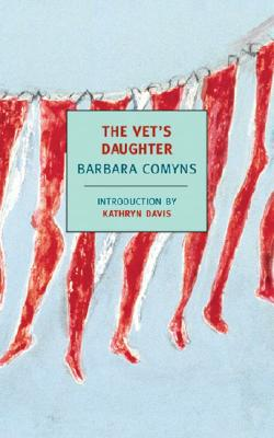 The Vet's Daughter - Comyns, Barbara, and Davis, Kathryn (Introduction by)
