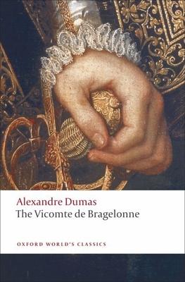 The Vicomte de Bragelonne - Dumas, Alexandre, and Coward, David (Editor)