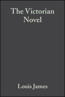 The Victorian Novel - James, Louis, Dr.