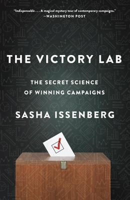 The Victory Lab: The Secret Science of Winning Campaigns - Issenberg, Sasha