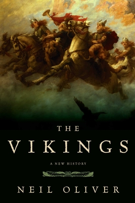 The Vikings: A New History - Oliver, Neil