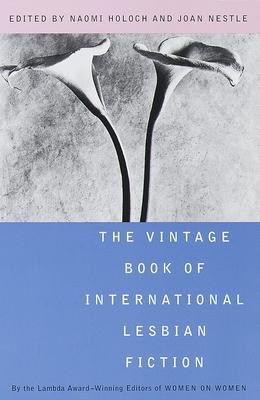 The Vintage Book of International Lesbian Fiction - Holoch, Naomi