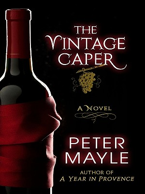 The Vintage Caper - Mayle, Peter