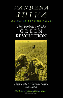 The Violence of Green Revolution: Third World Agriculture, Ecology and Politics - Shiva, Vandana, Dr.