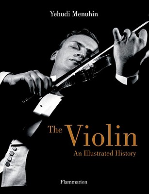 The Violin: An Illustrated History - Menuhin, Yehudi, and Meyer, Catherine