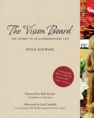 The Vision Board: The Secret to an Extraordinary Life - Schwarz, Joyce