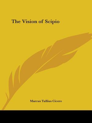 The Vision of Scipio - Cicero, Marcus Tullius