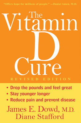 The Vitamin D Cure - Dowd, James