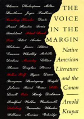 The Voice in the Margin: Native American Literature and the Canon - Krupat, Arnold