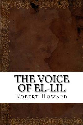 The Voice of El-Lil - Howard, Robert Ervin