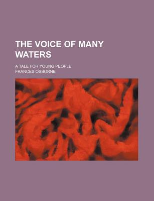 The Voice of Many Waters: A Tale for Young People (1848) - Osborne, Frances