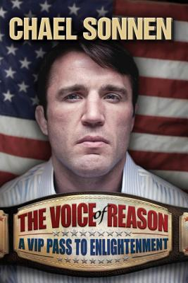 The Voice of Reason: A V.I.P. Pass to Enlightenment - Sonnen, Chael