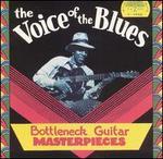 The Voice of the Blues: Bottleneck Guitar Masterpieces