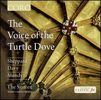 The Voice of the Turtle Dove - Eamonn Dougan (bass); Jeremy Budd (tenor); Kirsty Hopkins (soprano); The Sixteen; Harry Christophers (conductor)