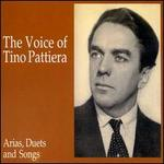The Voice of Tino Pattiera: Arias, Duets and Songs