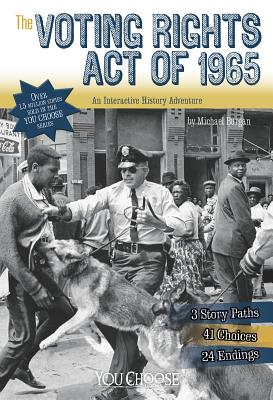 The Voting Rights Act of 1965: An Interactive History Adventure - Burgan, Michael