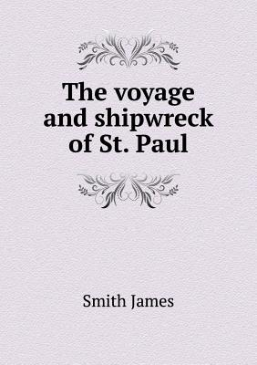 The Voyage and Shipwreck of St. Paul - Smith, James, Colonel