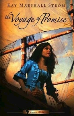 The Voyage of Promise: Grace in Africa Series #2 - Strom, Kay Marshall