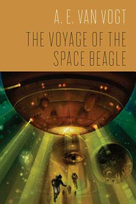 The Voyage of the Space Beagle - Van Vogt, A E