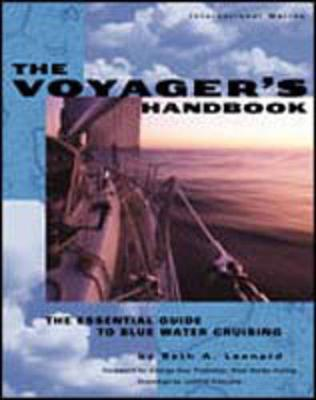 The Voyager's Handbook: The Essential Guide to Bluewater Cruising - Leonard, Beth A, and Day, George (Foreword by)