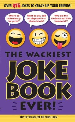 The Wackiest Joke Book Ever! - Portable Press, Editors Of
