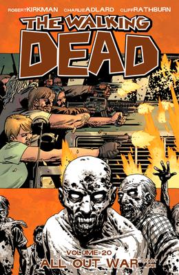 The Walking Dead: All out War v. 20, Pt. 1 - Kirkman, Robert, and Adlard, Charlie (Artist), and Rathburn, Cliff (Artist)