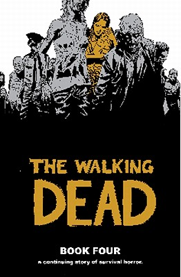 The Walking Dead, Book 4 - Kirkman, Robert, and Adlard, Charlie (Illustrator), and Rathburn, Cliff (Illustrator)