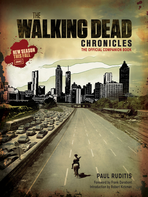 The Walking Dead Chronicles: The Official Companion Book - Ruditis, Paul, and AMC, and Kirkman, Robert (Introduction by)