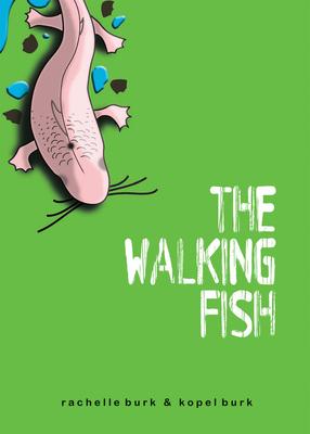 The Walking Fish - Burk, Rachelle