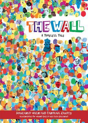 The Wall: A Timeless Tale - Macri, Giancarlo, and Zanotti, Carolina