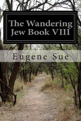 The Wandering Jew Book VIII - Sue, Eugene