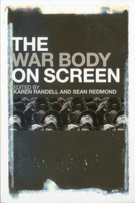 The War Body on Screen - Randell, Karen, Professor (Editor)
