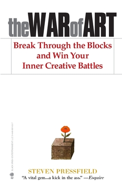 The War of Art: Break Through the Blocks and Win Your Inner Creative Battles - Pressfield, Steven