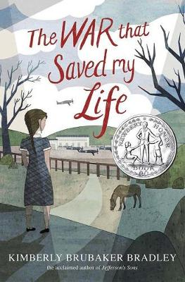 The War That Saved My Life - Bradley, Kimberly Brubaker
